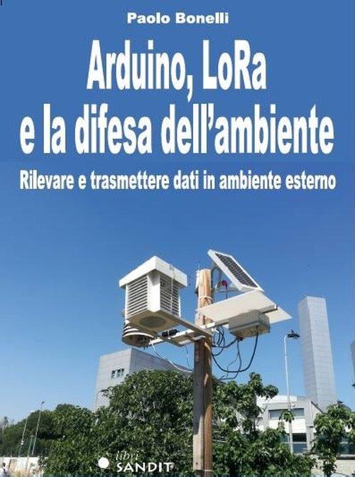 Arduino, LoRa e la difesa dell'ambiente